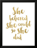 She Believed She Could Golden White Poster by Amy Brinkman