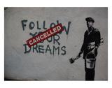 Follow your dreams Posters par  Banksy
