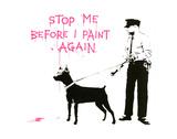 Stop me before I paint again Plakater av  Banksy