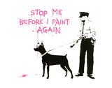 Stop me before I paint again Prints by  Banksy