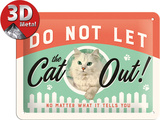 Do Not Let The Cat Out Plåtskylt