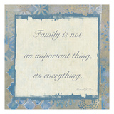 Family Is Everything 3 Prints by Smith Haynes