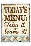 Take It or Leave It Kunstdrucke von Melody Hogan