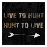 Live To Hunt Posters by Sheldon Lewis