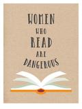 Women Who Read Are Dangerous Affiches par  Peach & Gold