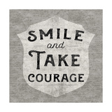 Take Courage Premium Giclee Print by Sue Schlabach