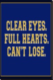 Clear Eyes. Full Heart. Can't Lose. Sports Poster Bedruckte aufgespannte Leinwand
