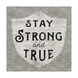 Stay Strong Premium Giclee Print by Sue Schlabach