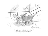 """""""Are they still following us"""" - New Yorker Cartoon Premium Giclee Print by Danny Shanahan"""
