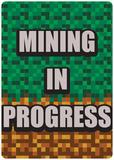 Mining in Progress Blechschild