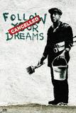 Donnez vie à vos rêves Affiche par  Banksy