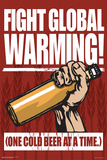 Fight Global Warming With Beer Plakater
