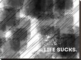 Emotional Art Life Sucks Trykk på strukket lerret av Melanie Viola