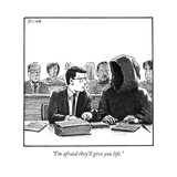 """I'm afraid they'll give you life."" - New Yorker Cartoon Reproduction giclée Premium par Harry Bliss"