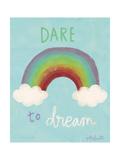 Dare to Dream Affiches par Katie Doucette
