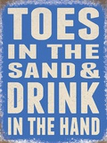 Toes in the Sand & Drink In The Hand Blechschild