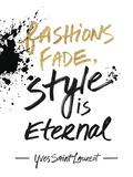 Style is Eternal Prints by Lottie Fontaine