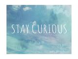 Stay Curious (Bleib neugierig - Motivationsposter) Giclée-Premiumdruck von Megan Jurvis