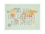 """""""You are our greatest adventure"""" (Tu sei la nostra avventura più grande) Stampe di Lila Fe"""