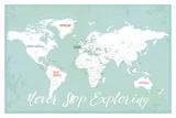 """Planisfero con sfondo azzurro acqua, """"Never stop exploring"""" (non smettere mai di esplorare) Stampe di Rebecca Peragine"""