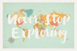 """Planisfero azzurro/multicolore, """"Never stop exploring"""" (non smettere mai di esplorare) Poster di Rebecca Peragine"""