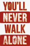 L.F.C.- You'll Never Walk Alone Kunstdrucke