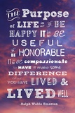 The Purpose of Life -Ralph Waldo Emerson Poster by Veruca Salt