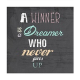 A Winner is a Dreamer Who Never Gives Up - Nelson Mandela Quote Prints by Veruca Salt