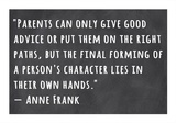 A Person's Character Lies in Their Own Hands -Anne Frank Prints by Veruca Salt