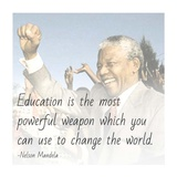 Education is the Most Powerful Weapon - Nelson Mandela Quote Prints by Veruca Salt