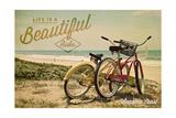 Sonoma Coast, California - Life is a Beautiful Ride - Beach Cruisers Affiche par  Lantern Press