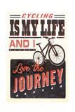 Cycling is my Life - Screenprint Style Print by  Lantern Press