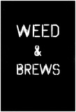 Weed & Brews Stencil White Pôsters