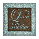 Love One Another Posters af Todd Williams
