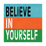 Believe in Yourself II Posters by N. Harbick