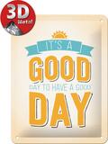 It`s a Good Day Targa di latta