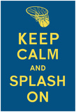 Keep Calm and Splash On (Blue and Gold) Kunstdruck