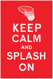 Keep Calm and Splash On (Red) Pôsters