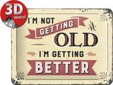 I'm not getting old Blechschild