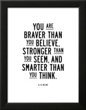 You Are Braver Than You Believe Posters by Brett Wilson
