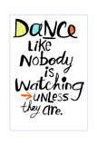 Dance Like Nobody Is Watching Lettering Poster