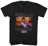 Scarface- Every Dog Has His Day T-Shirt
