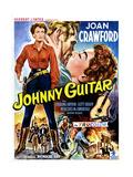 Johnny Guitar, Joan Crawford, Sterling Hayden, (Belgian Poster Art), 1954. Giclée-Druck