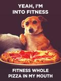 Yeah, I'm into Fitness. Fitness Whole Pizza in My Mouth Plastskilt av  Ephemera