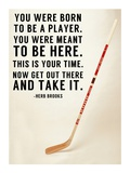 You Were Born To Be A Player Poster von  Sports Mania