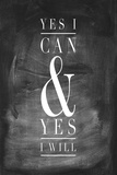 Chalk Type - Yes I Can Giclee Print by Stephanie Monahan