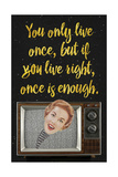 You Only Live Once Giclée-Druck von Elo Marc