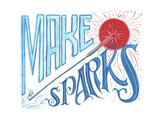 Make Sparks Fly Giclee Print by CJ Hughes