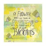 Blooms Quote Giclée-Druck von Elizabeth Caldwell