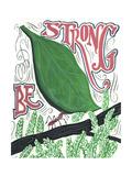 Be Strong Giclée-Druck von CJ Hughes